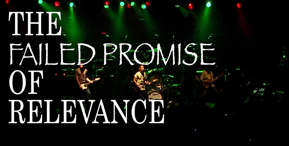 The Failed Promise of Relevance.