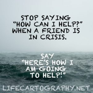 Stop saying this when friends are in crisis…
